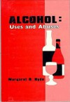 Alcohol: Uses and Abuses - Margaret O. Hyde