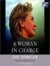 A Woman in Charge: The Life of Hillary Rodham Clinton (Audio) - Carl Bernstein, Robertson Dean
