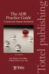 Adr Practice Guide: Commercial Dispute Resolution - Karl MacKie, David Miles, William Marsh, Tony Allen