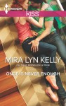 Once is Never Enough - Mira Lyn Kelly