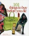 101 Things to Buy Before You Die - Maggie Davis
