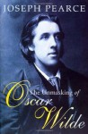 The Unmasking of Oscar Wilde - Joseph Pearce
