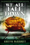 Mammoth Books Presents We All Fall Down - Kirstyn McDermott