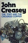 The Toff and the Crooked Copper - John Creasey