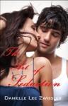 The Art of Seduction - Danielle Lee Zwissler
