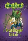 Grasshopper Glitch - Ali Sparkes, Ross Collins