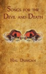 Songs for the Devil and Death - Hal Duncan