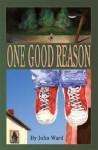 One Good Reason - John Ward