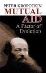 Mutual Aid: A Factor of Evolution - Pyotr Kropotkin