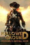 Hallowed Ground - Steven Savile, David Niall Wilson, Robert Sammelin