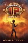 The Call (The Magnificent Twelve, #1) - Michael Grant