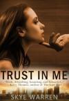 Trust in Me (Dark Erotica) - Skye Warren