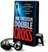 Double Cross (Playaway Audiobook) - James Patterson