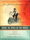 Around the World on Two Wheels: Annie Londonderry's Extraordinary Ride - Peter Zheutlin, Barrett Whitener
