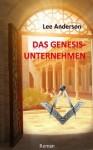 Das Genesis-Unternehmen - 2. Aufl. (German Edition) - Lee Anderson