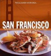 Williams-Sonoma Foods of the World: San Francisco: Authentic Recipes Celebrating the Foods of the World - Janet Fletcher, Chuck Williams, Jean-Blaise Hall