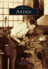 Arden, Delaware (Images of America Series) - Mark Taylor