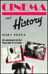 Cinema and History - Marc Ferro, Naomi greene