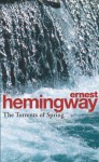 The Torrents Of Spring: A Romantic Novel in Honor of the Passing of a Great Race - Ernest Hemingway