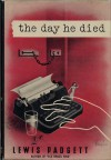 The Day He Died - Lewis Padgett, Henry Kuttner, C.L. Moore