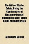 The Wife of Monte-Cristo - Jules Lermina
