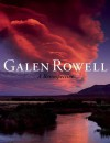 Galen Rowell: A Retrospective - Sierra Club Books, Sierra Club Books, Robert Roper, Andy Grundberg, Tom Brokaw