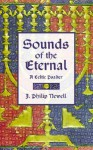 Sounds of the Eternal: A Celtic Psalter: Morning and Night Prayer - J. Philip Newell