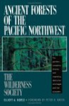 Ancient Forests of the Pacific Northwest - Elliott A. Norse, Peter H. Raven