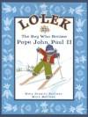 Lolek - The Boy Who Became Pope John Paul II - Mary Hramiec Hoffman, Mark Hoffman