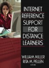 Internet Reference Support for Distance Learners - William Miller, Rita M. Pellen