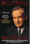 The No-Spin Zone: Confrontations with the Powerful and Famous in America - Bill O'Reilly