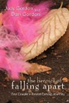 The Heroics of Falling Apart: One Couple's Breast Cancer Journey - Judy Gordon, Dan Gordon