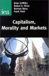 Capitalism, Morality & Markets (Readings, 54) - Brian Griffiths, Norman Barry