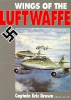Wings of the Luftwaffe - Eric Brown