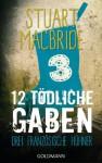 Zwölf tödliche Gaben 3: Drei französische Hühner: E-Book Only Weihnachtskurzkrimi - Stuart MacBride