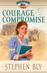 Courage & Compromise - Stephen Bly