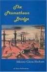 The Promethean Bridge - S. Giora Shoham