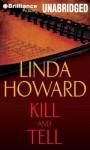 Kill and Tell - Linda Howard, Natalie Ross