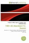 1981-82 Aberdeen F.C. Season - Agnes F. Vandome, John McBrewster, Sam B Miller II