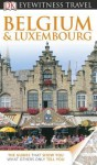 DK Eyewitness Travel Guide: Belgium and Luxembourg - Paul Tait, Lynne McPeake, Antony Mason, Dan Colwell