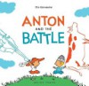Anton and the Battle - Ole Könnecke