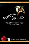 Rotten Apples: We've Made Wormsmeat of Education - Patricia Powell