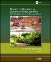Stream Restoration in Dynamic Fluvial Systems: Scientific Approaches, Analyses, and Tools - Andrew Simon, Sean J Bennett, Janine M Castro