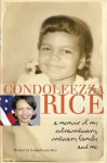 Condoleezza Rice: A Memoir of My Extraordinary, Ordinary Family and Me - Condoleezza Rice