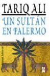 Un sultan en Palermo/ A Sultan in Palermo - Tariq Ali