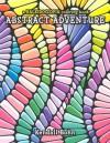 Coloring Book: Abstract Adventure (Kaleidoscopia Coloring Book) - NOT A BOOK