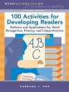100 Activities for Developing Fluent Readers: Patterns and Applications for Word Recognition, Fluency, and Comprehension (2nd Edition) - Barbara J. Fox