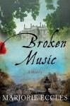 Broken Music: A Mystery - Marjorie Eccles