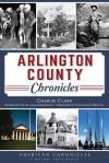 Arlington County Chronicles - Charlie Clark