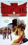 The Gunsmith #139: Vigilante Hunt - J.R. Roberts